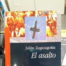 Libros antiguos: EL ASALTO, JULIAN ZUGAZAGOITIA. VIAMONTE, 2004 RARO. Lote 103241039