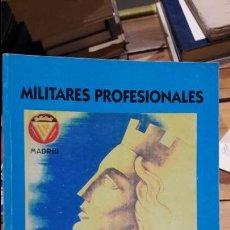 Libros antiguos: MILITARES PROFESIONALES DE LA REPUBLICA, FELICIANO ROMERO. 1997. RARO. Lote 103348127