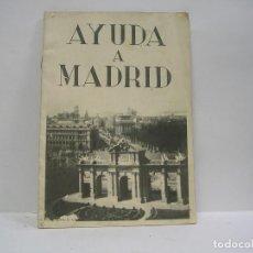 Libros antiguos: AYUDA A MADRID. MINISTERIO DE PROPAGANDA 1937. MUY RARO. Lote 103385983