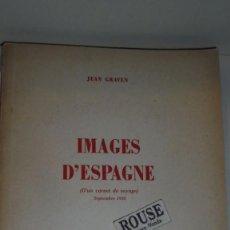 Libros antiguos: JEAN GRAVEN - IMAGES D'ESPAGNE ( D'UN CARNET DE VOYAGE SEPTIEMBRE 1938 ) MONTREUX EDT. DE L'AIGLE . Lote 103515827