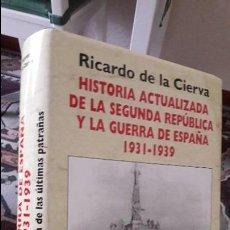 Libros antiguos: HISTORIA ACTUALIZADA DE LA SEGUNDA REPUBLICA. R. DE LA CIERVA. ED. FENIX. . Lote 103572355