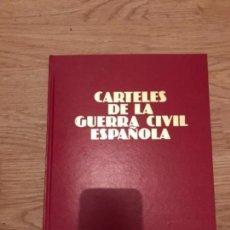 Libros antiguos: LIBRO CARTELES DE LA GUERRA CIVIL ESPAÑOLA. Lote 107319015