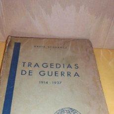 Libros antiguos: TRAGEDIAS DE GUERRA - 1914 - 1937 - GRETA SCHUARCZ - BARCELONA 1938 IMPR. SOBRINOS DE LOPEZ ROBERT Y. Lote 107591503