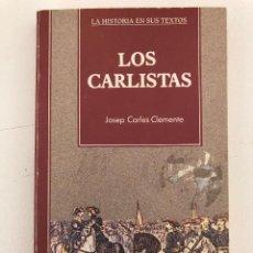 Libros antiguos: LOS CARLISTAS JOSEP CARLES CLEMENTE. Lote 107801839