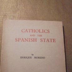 Libros antiguos: GUERRA CIVIL - CATHOLICS AND THE SPANISH STATE BY ENRIQUE MORENO - LONDON 1937 . Lote 108743475