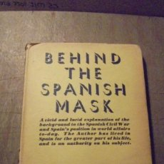 Libros antiguos: GUERRA CIVIL - BEHIND THE SPANISH MASK BY. LAWRENCE DUNDAS - LONDON ROBERT HALE LIMITED . Lote 108781999
