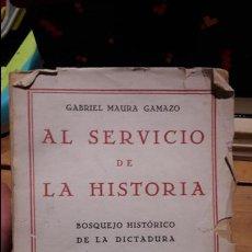 Libros antiguos: AL SERVICIO DE LA HISTORIA. BOSQUEJO HISTÓRICO DE LA DICTADURA TOMO I(1923-26). Lote 108823379