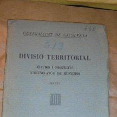 Libros antiguos: GENERALITAT DE CATALUNYA DIVISION TERRITORIAL ESTUDIS I PROJECTES NOMENCLATOR DE MUNICIPIS - MAPES. Lote 109374083
