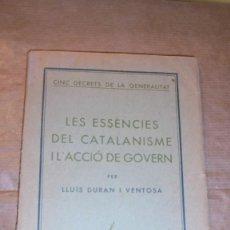 Libros antiguos: CINC DECRETS DE LA GENERALITAT - LES ESSÈNCIES DEL CATALANISME I L'ACCIÓ DE GOVERN PER LLUIS DURAN I. Lote 109445187