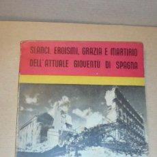 Libros antiguos: SLANCI , EROISMI , GRAZIA E MARTIRIO DELL'ATTUALE GIOVENTÚ DI SPAGNA - CUENTOS DEL TIO FERNANDO . . Lote 109472067
