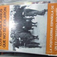 Libros antiguos: LOS REPUBLICANOS QUE NO SE EXILIARON. Lote 109874039