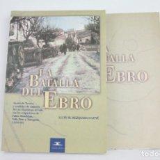 Libros antiguos: LIBRO - LA BATALLA DEL EBRO / LLUÍS M. MEZQUIDA I GENÉ - EDIT. DIPUTACIÓ DE TARRAGONA - AÑO 2001. Lote 110182783