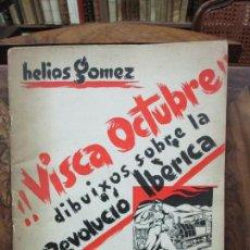 Libros antiguos: VISCA OCTUBRE DIBUIXOS SOBRE LA REVOLUCIÓ IBÈRICA. HELIOS GÓMEZ. 1934.. Lote 110296859