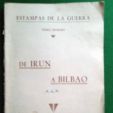 Libros antiguos: ESTAMPAS DE LA GUERRA DE IRUN A BILBAO. Lote 111180791