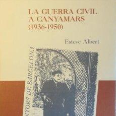 Libros antiguos: LA GUERRA CIVIL A CANYAMARS (1936-1950). Lote 111217423