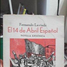 Libros antiguos: 14 DE ABRIL ESPAÑOL. FERNANDO LAVIADA. LECTURAS BREVES 1935. . Lote 111268719