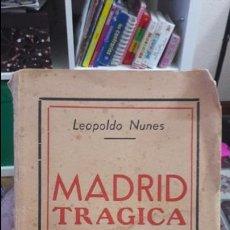 Libros antiguos: MADRID TRAGICA, LEOPOLDO NUNES. ED. SECULO, LISBOA. 1937. Lote 111270019
