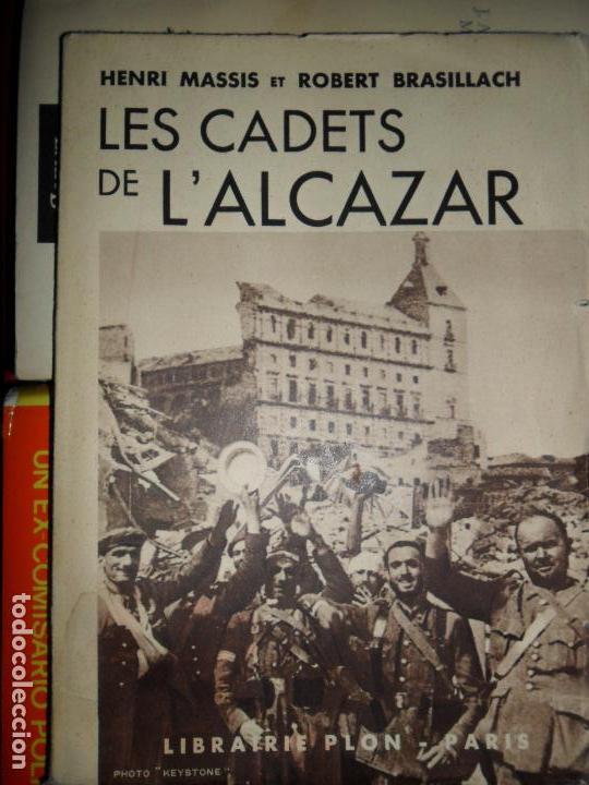 LES CADETS DE L'ALCAZAR, MASSIS ET BRASILLACH, ED. LIBRAIRIE PLON, PARIS, 1936 (Libros antiguos (hasta 1936), raros y curiosos - Historia - Guerra Civil Española)