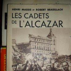 Libros antiguos: LES CADETS DE L'ALCAZAR, MASSIS ET BRASILLACH, ED. LIBRAIRIE PLON, PARIS, 1936. Lote 263667415
