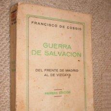 Libros antiguos: GUERRA DE SALVACIÓN DEL FRENTE DE MADRID AL DE VIZCAYA DE FRANCISCO DE COSSÍO 1938 DEDICATORIA AUTOR. Lote 112141899