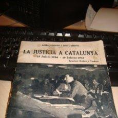 Libros antiguos: LA JUSTICIA A CATALUNYA , GUERRA CIVIL , ORIGINAL DE ÉPOCA , IMPRESO EL 17 DE SEPTIEMBRE DE 1937. Lote 112147211