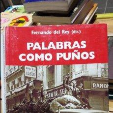Libros antiguos: PALABRAS COMO PUÑOS, FERNANDO DEL REY, TECNOS, 2011. BUEN ESTADO, ALGUN SUBRAYADO. Lote 112663567