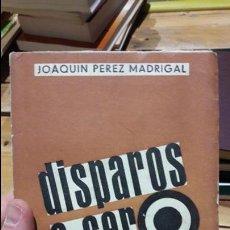 Libros antiguos: DISPAROS A CERO. PEREZ MADRIGAL, JOAQUÍN. EDITORIAL: ESPAÑOLAS., MADRID., 1939, RARO. Lote 112664059