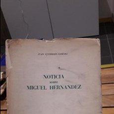 Libros antiguos: NOTICIA SOBRE MIGUEL HERNÁNDEZ GUERRERO ZAMORA, JUAN, MADRID, 1951. Lote 112664607