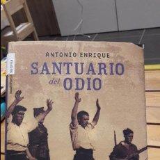 Libros antiguos: SANTUARIO DEL ODIO ANTONIO ENRIQUE, EDITORIAL: ROCA, 2006. Lote 112668815
