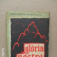 Libros antiguos: SOLÀ, DOM FERRÁN M. - GLÒRIA NOSTRA. ODA ALS MÀRTIRS DE MONTSERRAT - DEDICADO Y FIRMADO POR AUTOR. Lote 112806795