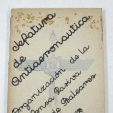 Libros antiguos: GUERRA CIVIL JEFATURA DE ANTIAERONÁUTICA, 1937, DEFENSA DE BALEARES. 17,5X24,5CM. Lote 113567503
