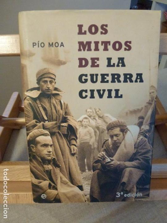 LOS MITOS DE LA GUERRA CIVIL - PIO MOA (Libros antiguos (hasta 1936), raros y curiosos - Historia - Guerra Civil Española)