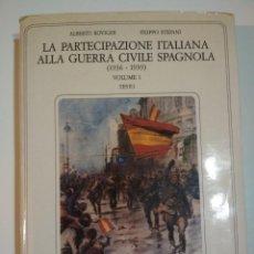 Libros antiguos: ROVIGHI Y STEFANI: LA PARTECIPAZIONE ITALIANA ALLA GUERRA CIVILE SPAGNOLA. 1992 V.I. TESTO CTV LEGIO. Lote 114202751