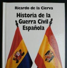 Libros antiguos: HISTORIA DE LA GUERRA CIVIL ESPAÑOLA, DE RICARDO DE LA CIERVA. Lote 114608855