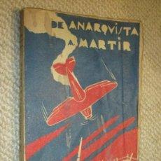 Libros antiguos: DE ANARQUISTA A MÁRTIR, POR MIGUEL DE SALAZAR, SANTANDER 1938 GUERRA CIVIL. Lote 114732399