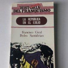 Libros antiguos: LA REPÚBLICA EN EL EXILIO FRANCISCO GIRAL PEDRO SANTIDRIAN. Lote 116096803