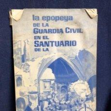 Libros antiguos: LA EPOPEYA DE LA GUARDIA CIVIL EN EL SANTUARIO DE LA CABEZA XXV ANIVERSARIO JUAN LUQUE 24X15CMS. Lote 117500855
