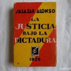 Libros antiguos: LIBRERIA GHOTICA. SALAZAR ALONSO. LA JUSTICIA BAJO LA DICTADURA. 1930. PRIMERA EDICION.. Lote 117990235