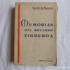 Libros antiguos: LIBRERIA GHOTICA. AGUSTIN DE FIGUEROA. MEMORIAS DEL RECRUSO FIGUEROA. 1939. PRIMERA EDICION.. Lote 117990351
