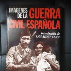 Libros antiguos: IMAGENES DE LA GUERRA CIVIL ESPAÑOLA. 192 PP. Lote 120044659