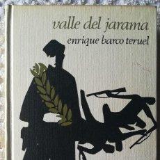 Libros antiguos: VALLE DEL JARAMA - ENRIQUE BARCO TERUEL . NOVELA DE LA GUERRA CIVIL ESPAÑOLA. Lote 121354287