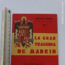 Libros antiguos: LA GRAN TRAGEDIA DE MADRID 1939 1ª ED LA RECONQUISTA DE ESPAÑA N 5 TEBIB ARRUMI. Lote 122455063