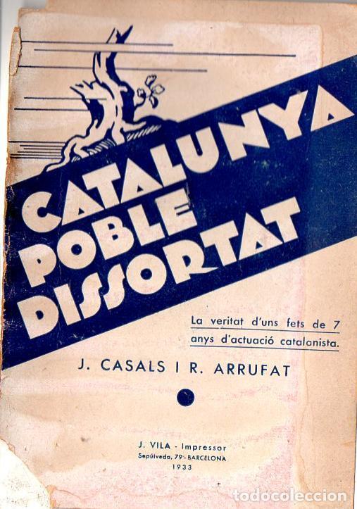 CASALS / ARRUFAT : CATALUNYA POBLE DISSORTAT (1933) SET ANYS D'ACTUACIÓ CATALANISTA (Libros antiguos (hasta 1936), raros y curiosos - Historia - Guerra Civil Española)
