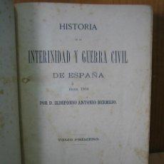 Libros antiguos: HISTORIA.INTERINIDAD Y LA GUERRA CIVIL ESPAÑOLA 1868. TOMO I POR IDELFONSO ANTONIO BERMEJO. Lote 122995327