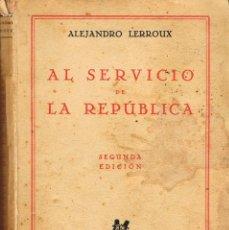 Libros antiguos: ALEJANDRO LERROUX, AL SERVICIO DE LA REPUBLICA, AÑO 1930. Lote 123124187