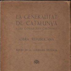 Libros antiguos: OBRA REPUBLICANA DE LA GENERALITAT DE CATALUNYA A LES COMARQUES GIRONINAS (1932). Lote 123236275