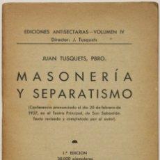 Libros antiguos: MASONERÍA Y SEPARATISMO. (CONFERENCIA PRONUNCIADA EL DÍA 28 DE FEBRERO DE 1937, EN EL TEATRO PRINCIP. Lote 123254378