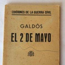 Libros antiguos: LIBRO. EDICIONES GUERRA CIVIL. MADRID NOVIEMBRE 1936, REPUBLICA. GALDOS. EL 2 DE MAYO.. Lote 125224567