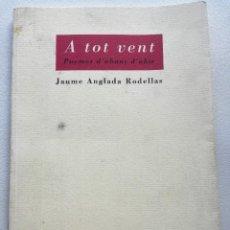 Libros antiguos: A TOT VENT, POEMAS ESCRITOS EN CAMPO DE CONCENTRACIÓN LA MAGDALENA, DEDICATORIA AUTOR, JAUME ANGLADA. Lote 125421463