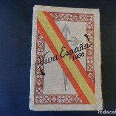 Libros antiguos: ¡ VIVA ESPAÑA ! 1936. HACIA LA RESTAURACION NACIONAL. AL SERVICIO DE LA PATRIA. AÑO 1936.. Lote 146047930